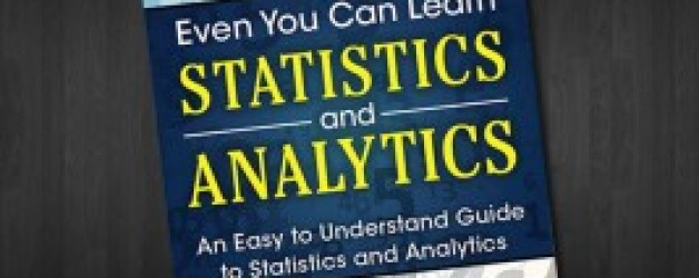 Even You Can Learn Statistics and Analytics, 3/e